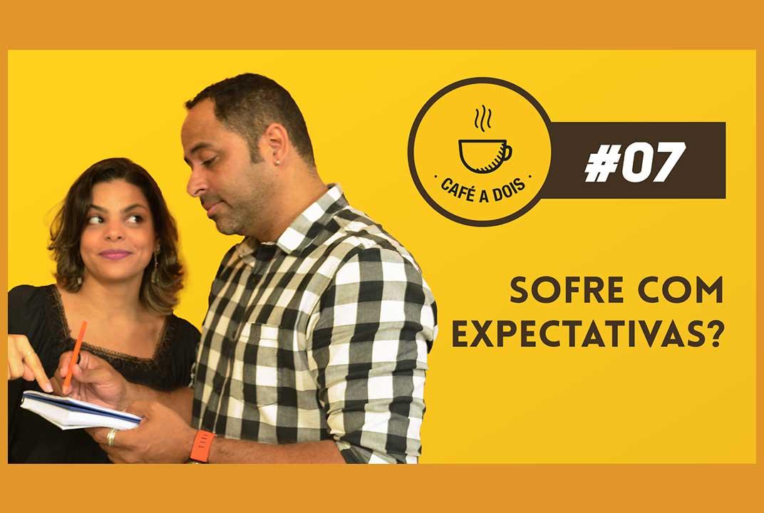 Você sofre ao gerar expectativa?
